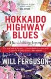 Hokkaido Highway Blues-Will Ferguson