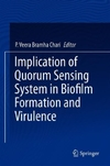 Implication of Quorum Sensing System in Biofilm Formation and Virulence-