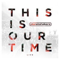 This Is Our Time (Deluxe)-Planetshakers-CD