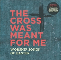 The Cross Was Meant For Me:Worship Easter--CD