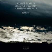 Notturno-Christian Gerhaher, Othmar Schoeck, Rosamunde Qu-CD
