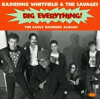 Dig Everything!-Barrence Whitfield & The Savages-CD