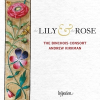 The Lily & The Rose-The Binchois Consort Andrew Kirkman-CD