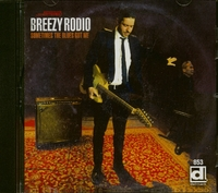 Sometimes The Blues Got Me-Breezy Rodio-CD