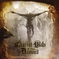 Creatures Watching Over The Dead-Charred Walls Of The Damned-CD