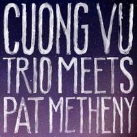 Cuong Vu Trio Meets Pat Methen-Cuong Vu, Pat Metheny-CD