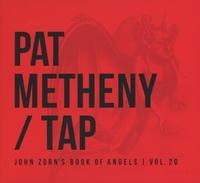 Tap:John Zorn's Book Of Angels-Pat Metheny-CD