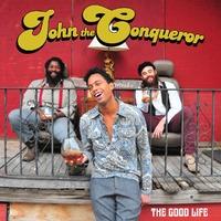 Good Life-John The Conqueror-CD