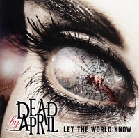 Let The World Know-Dead By April-CD
