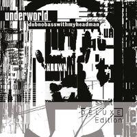 Dubnobasswithmyheadman (Deluxe Edition)-Underworld-CD