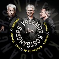 Vreemde Kostgangers-Boudewijn de Groot, George Kooymans, Henny Vrienten-CD