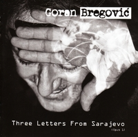 Three Letters From Sarajevo-Goran Bregovic-CD