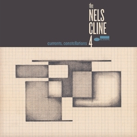 Currents, Constellations-The Nels Cline 4-CD