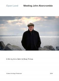 A Film By Arno Oehri & Oliver Primus - Open Land - Meeting John Abercrombie (DVD)-DVD