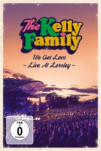 The Kelly Family - We Got Love Live At Loreley)-DVD
