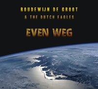 Even Weg-Boudewijn de Groot, The Dutch Eagles-CD