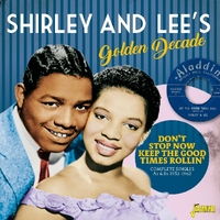 Shirley And Lee's Golden Decade. Don't Stop Now To-Shirley & Lee-CD