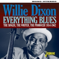 Everything Blues. The Singer, The Writer, The Prod-Willie Dixon-CD