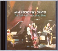 The Truth And The Abstract Blues-Anne Czichowsky Quintet-CD