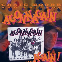 Agonnagain... Again-Craig And Friends Moore-CD
