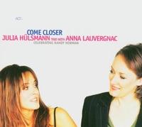 Come Closer-Julia Trio Hulsmann & Anna Lauvergnac-CD
