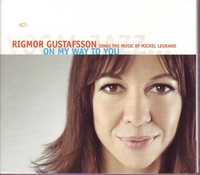 On My Way To You-Rigmor Sings The Music Of Michel Legra Gustafsson-CD