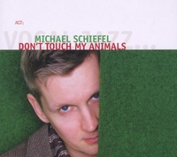 Don't Touch My Animals-Michael Schiefel-CD