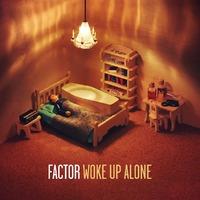 Woke Up Alone-Factor-CD