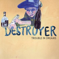 Trouble In Dreams-Destroyer-CD