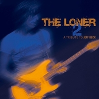 The Loner 2 - A Tribute To Jeff Beck--CD