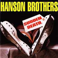 Sudden Death-Hanson Brothers-CD