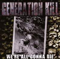 We're All Gonna Die-Generation Kill-CD