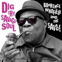 Dig Thy Savage Soul-Barrence Whitfield & The Savages-LP