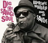 Dig Thy Savage Soul-Barrence Whitfield & The Savages-CD
