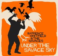Under The Savage Sky-Barrence Whitfield & The Savages-CD