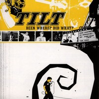 Been Where, Did What?-Tilt-CD
