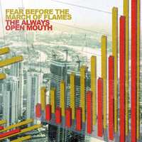 The Always Open Mouth-Fear Before The March Of Flames-CD