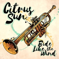 Ride Like The Wind-Citrus Sun-CD