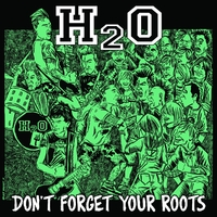 Don't Forget Your Roots-H2O-LP