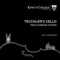Tecchlers Cello From Cambridge To R-Guy Johnston & Stephen Cleobury-CD