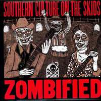 Zombified -LTD--Southern Culture On The Skids-LP