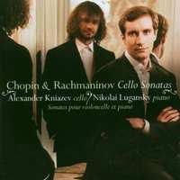 Cello Sonatas-Chopin, Kniazev, Rachmaninov-CD