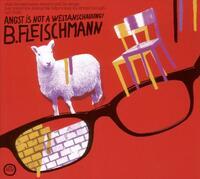 Angst Is Not A Weltanschauung-B. Fleischmann-CD