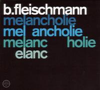 Melancholie-B. Fleischmann-CD