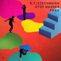 Stop Making Fans-B. Fleischmann-CD