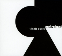 Triadic Ballet-Metroland-CD