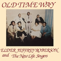 Old Time Way-Elder Jeffrey -And The New Life Singers Roberson-LP