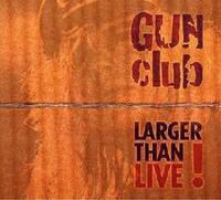 Larger Than Life-Gun Club-CD