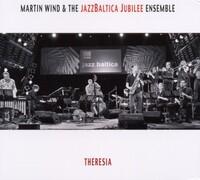 Theresia-Martin Wind & The Jazzbaltica Jubilee Ensemble-CD