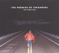 The Promise Of Strangers-The Fugitives-CD